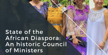 State of the African Diaspora: An historic Council of Ministers