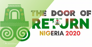 Nigeria Launches 'Door Of Return' After Ghana's Highly Successful Year Of Return Initiative